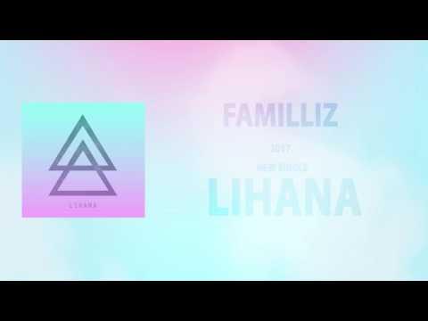 Familliz - Lihana (NEW SINGLE) (2017) (ELECTRO-POP-BEAT)