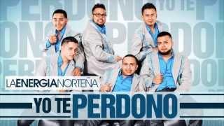 Yo Te Perdono - La Energia Nortena | PROMO 2013
