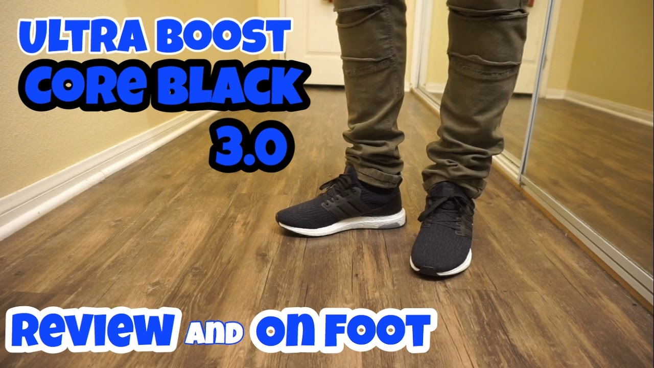 433d88228e0 Adidas Ultra Boost 3.0 Core Black Review + On Foot - YouTube