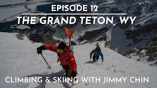 The FIFTY - Ep. 12 - The Grand Teton with Jimmy Chin