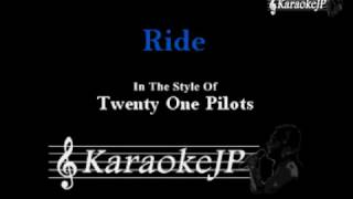 Ride (Karaoke) - Twenty One Pilots