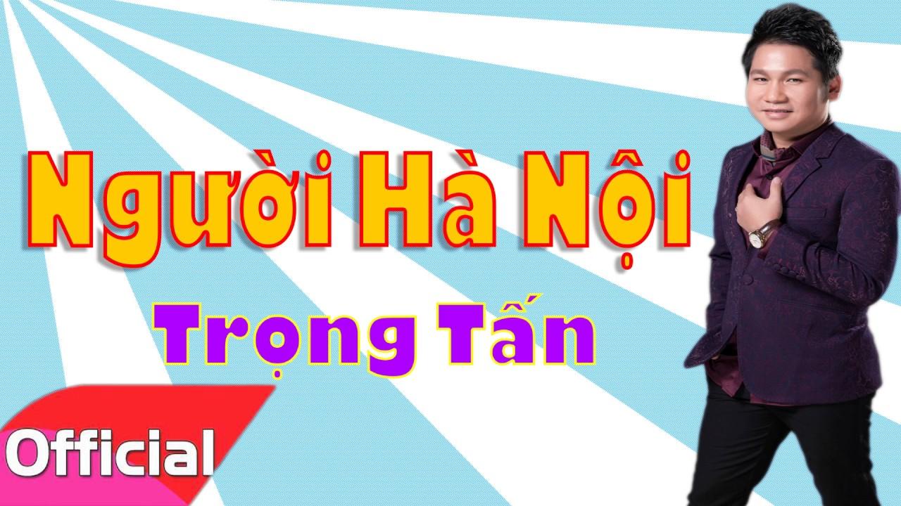 Người Hà Nội - Trọng Tấn [Official Audio]