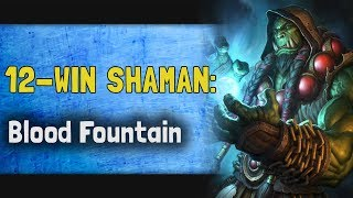 Hearthstone Arena | 12-Win Shaman: Blood Fountain (Rise of Shadows #9)