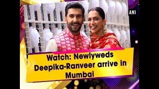 Watch: Newlyweds Deepika-Ranveer arrive in Mumbai  - #ANI News