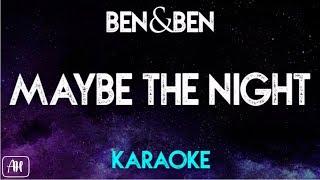 Ben&Ben - Maybe The Night (Karaoke Version/Instrumental) [Exes Baggage OST]