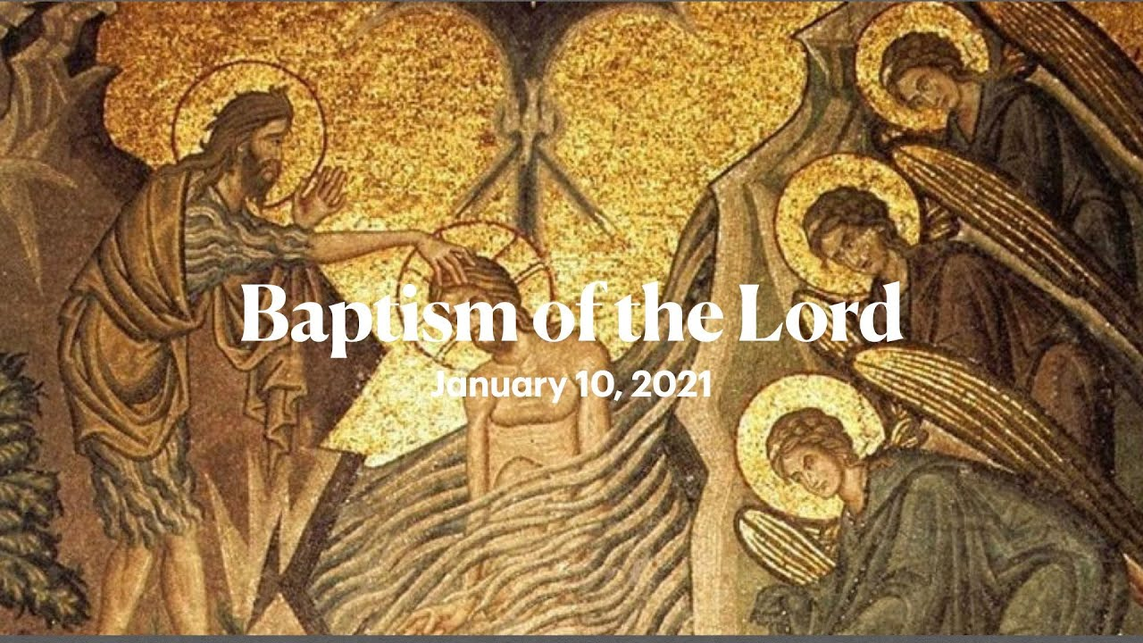 January 10, 2021 - Baptism of the Lord Sunday