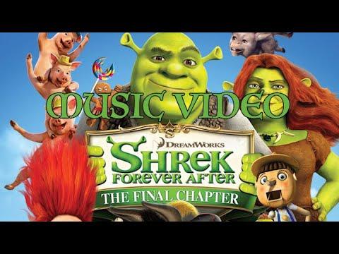 Shrek Forever After 2010 Music Video Youtube