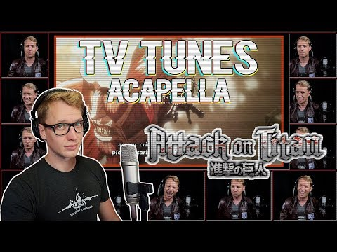ATTACK ON TITAN (Shingeki no Kyojin) Op 1 Theme - TV Tunes Acapella