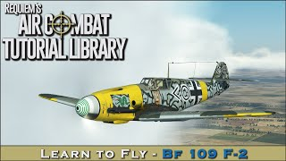 Learn to fly the Bf 109 F-2