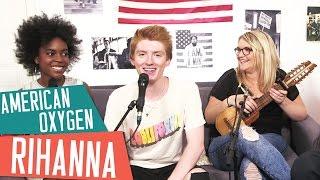 AMERICAN OXYGEN - RIHANNA - (Album R8) Acoustic Cover avec Inaya, Elliott et Lola