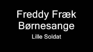 Video Freddy Fræk - Lille Soldat download MP3, 3GP, MP4, WEBM, AVI, FLV Oktober 2017