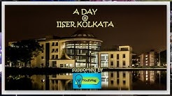 IISER KOLKATA DOCUMENTARY : A Day @ IISER-K