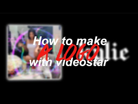 How to make a LOGO with VideoStar!