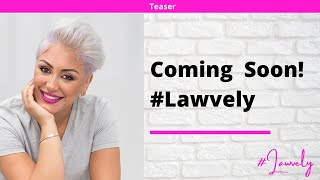 💞⚖️📜 Teaser: #Lawvely Podcast Coming Soon!
