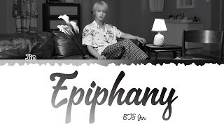 BTS Jin - 'Intro: EPIPHANY' (에피파니) Lyrics|가사 (Han_Rom_Eng) from LOVE YOURSELF 結 Answer