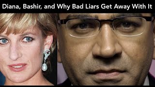 Bashir and Diana and Why Bad Liars Get Away With It