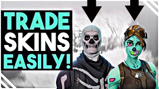 How To Trade Skins in Fortnite! [EASY 4 Minute Tutorial]