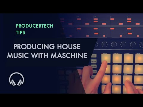 Producing House with Maschine - Creating the Beats