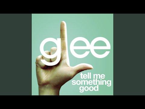 Tell Me Something Good (Glee Cast Version)