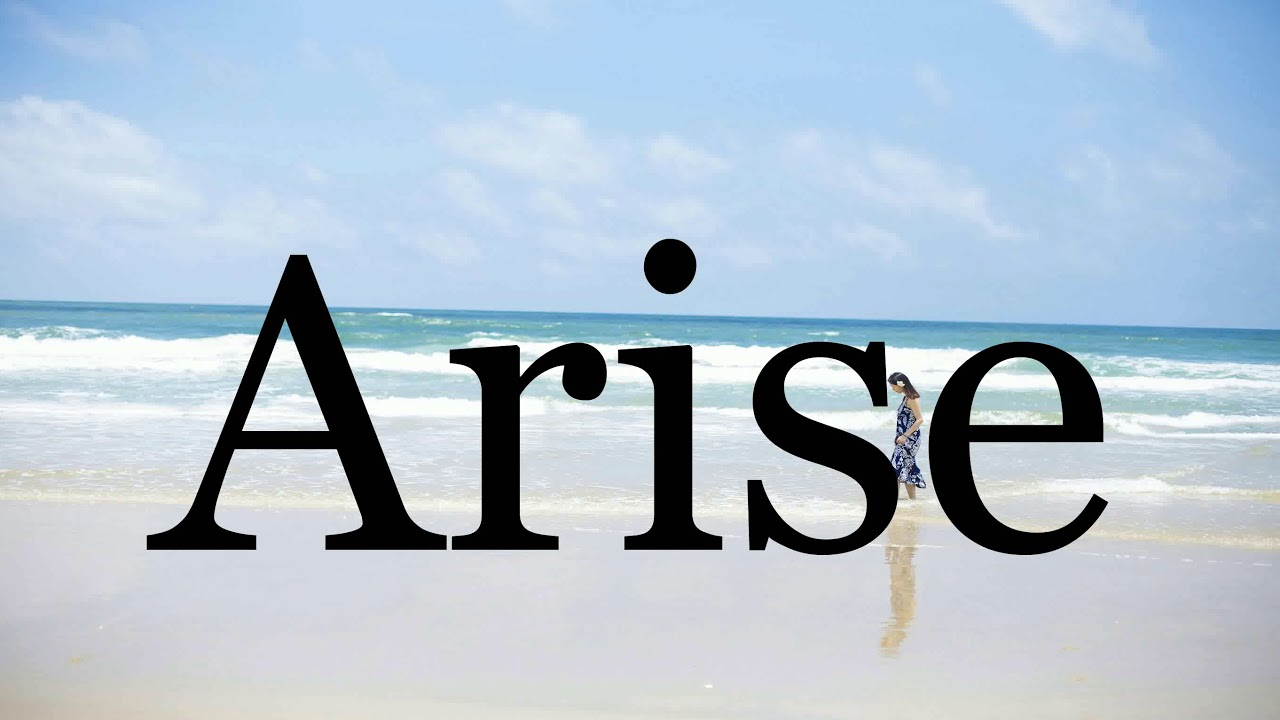 How To Pronounce Arise🌈🌈🌈🌈🌈🌈Pronunciation Of Arise - YouTube