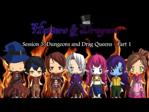 [H&D] Session 3: Dungeons & Drag Queens (Part 1)