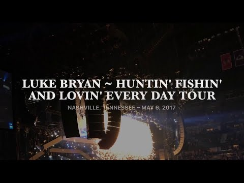 Luke Bryan ~ Huntin' Fishin' And Lovin' Every Day Tour