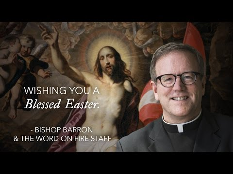Easter Greeting from Bishop Robert Barron