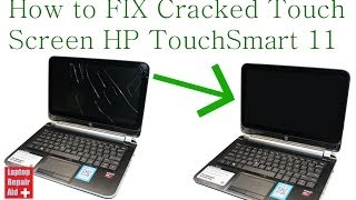 HP Pavilion TOUCHSMART 11 CRACKED DIGITIZER REPLACEMENT