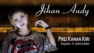 Single Terbaru -  Jihan Audy Prei Kanan Official