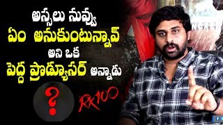 RX 100 director Ajay Bhupathi about a big producer's warning to him | #RX100