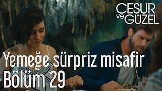 Cesur ve Güzel 29. Bölüm - Yemeğe Sürpriz Misafir