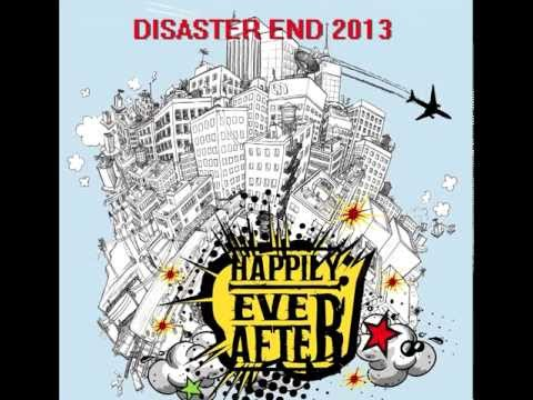 Disaster End 2013    Happily Ever After