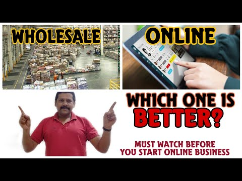 Wholesale Business Or Online Business. Which One Is better