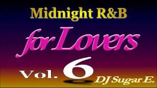 Smooth R&B Mix 6 (Ballads/Slow Jams 1994-2002) - DJ Sugar E.