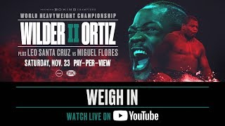 Wilder vs Ortiz II - Weigh In with FULL STREAM with pre-show
