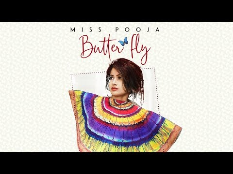 Butterfly: Miss Pooja Ft Ali Merchant (Full Official Song) G Guri | Latest Punjabi Songs 2018