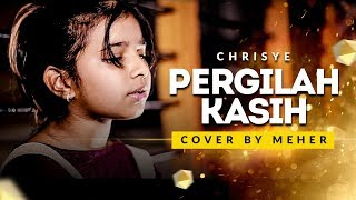 Video CHRISYE - Pergilah Kasih | Cover by Meher download MP3, 3GP, MP4, WEBM, AVI, FLV Maret 2018