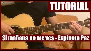 Como tocar Si mañana no me ves / Un hombre normal  de Espinoza Paz - Tutorial en guitarra (HD)