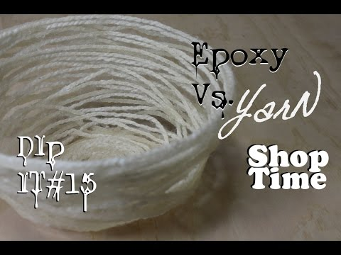 DipIt #15: Epoxy vs Yarn: Not Your Grandma's Yarn Bowl