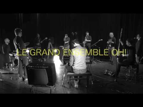 """Le COLLECTIF OH! présente le """"GRAND ENSEMBLE OH!"""" teaser"""
