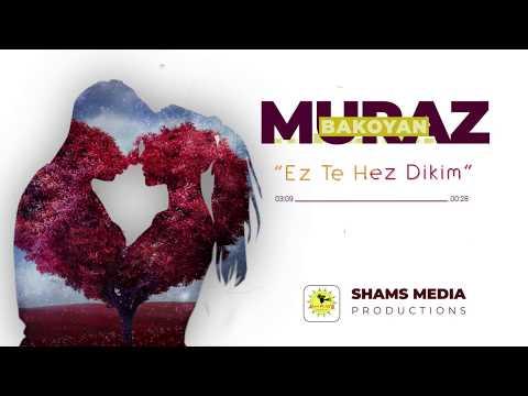 MURAZ BAKOYAN - Ez Te Hez Dikim //Official Music //2019// Strane Ezdiki