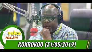 KOKROKOO DISCUSSIONS ON PEACE 104.3 FM (31/05/2019)