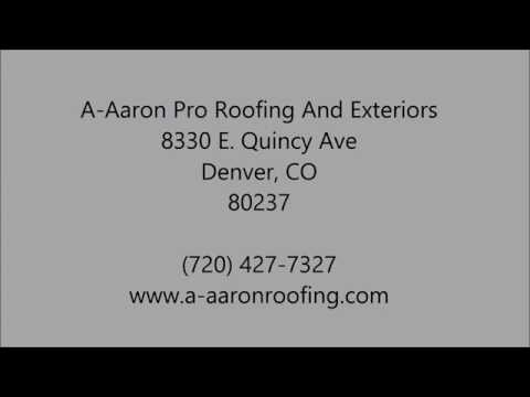 Roofing Contractor in Centennial , CO - 720-427-7327 - A-Aaron Pro Roofing And Exteriors
