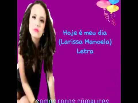 cdd2e64534a94 Hoje é meu dia - Larissa Manoela (letra) - YouTube