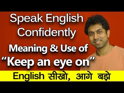 Keep an eye on - Meaning & Use of Idiom | Speak English Confidently & Fluently | Awal