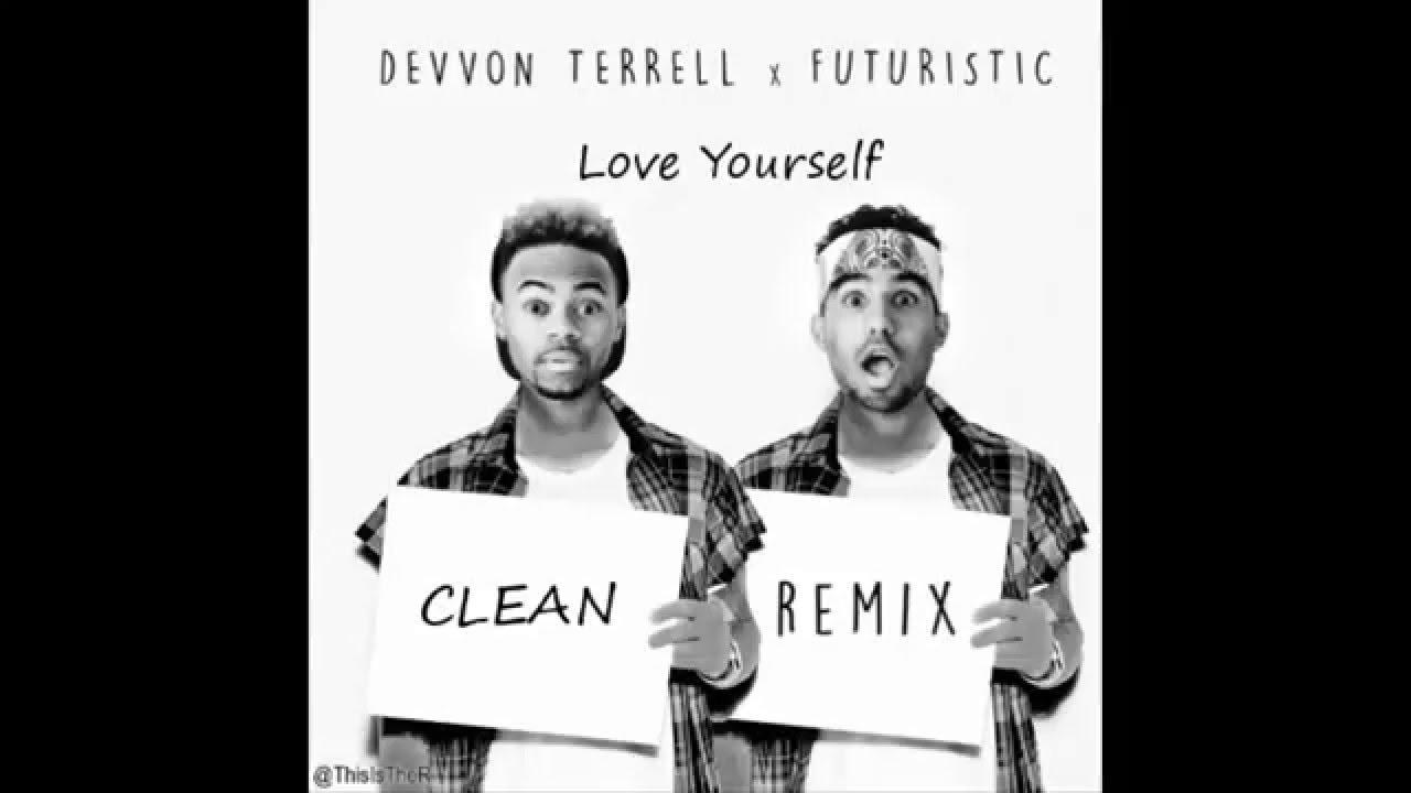 Futuristic & Devvon Terrell - Love Yourself (Clean Remix)