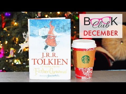 Book Club December 2016: Tolkien's Letters From Father Christmas!