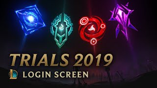 Mid-Season Trials 2019 | Login Screen - League of Legends
