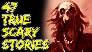 47 True Scary Horror Stories Compilation #13