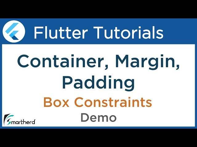 #2.2 Flutter Container widget with Margin and Padding & Box Constraints. Flutter Dart Tutorial